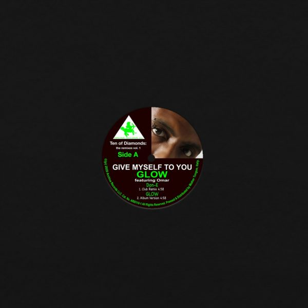 side A of give myself to you (ft. don e club remix and album mix) vinyl record by glow feat. omar and dj spinna