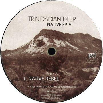 "Trinidadian Deep Native EP V Native Rebel vinyl record white cover Side A, 12"" ep"