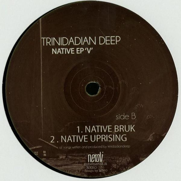 "Trinidadian Deep Native EP V - Native Bruk Native Uprising vinyl records black cover Side A, 12"" ep"