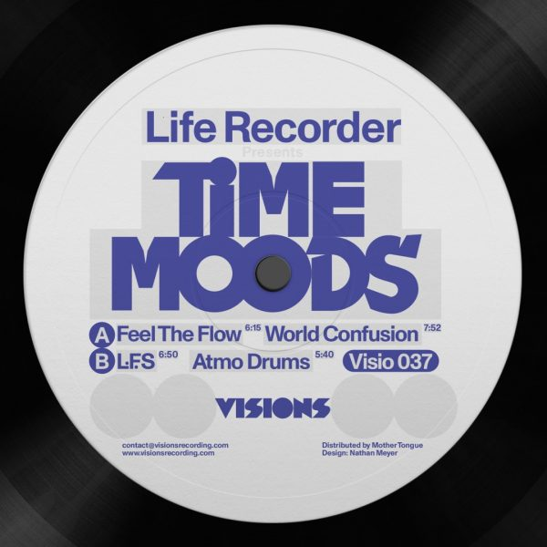 side A of Life Recorder's vinyl record Time Moods EP with feel the flow and world confusion tracks