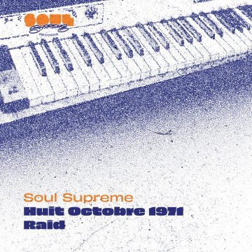 front cover of Soul Supreme's vinyl record tracks Huit Octobre 1971 / Raid from Soul Supreme Records