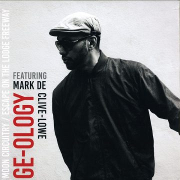 Ge-ology ft. Mark De Clive-lowe MOON CIRCUITRY / ESCAPE FROM THE LODGE FREEWAY